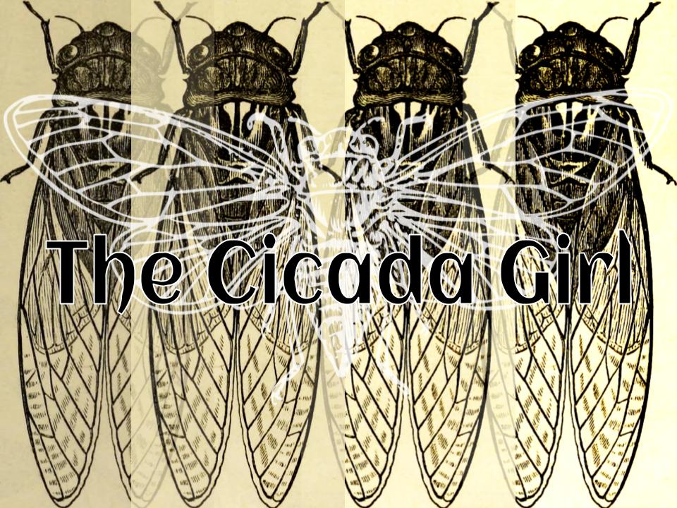 The Cicada Girl