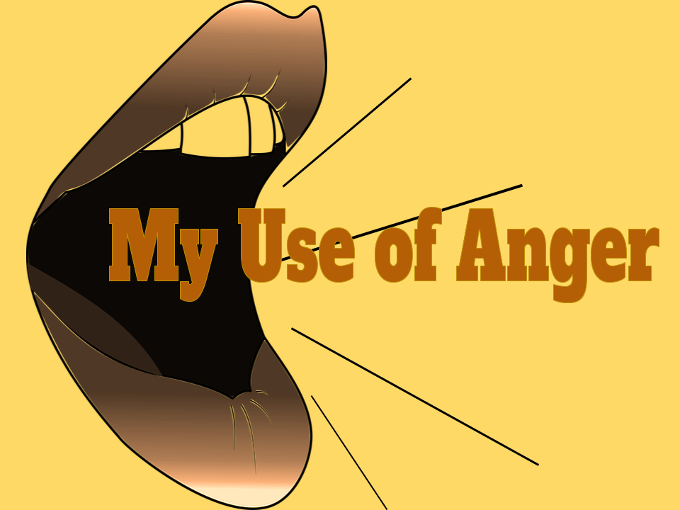 My Use of Anger 2