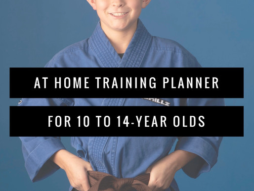 At Home Training Planner:  10 to 14 Year Old's