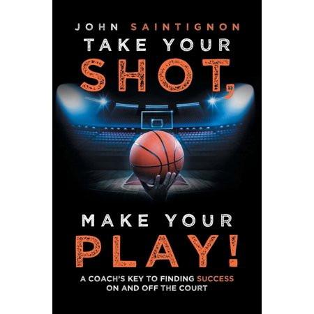 John Saintignon book Take Your Shot Make Your Play