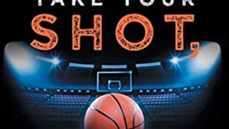 NEW BOOK: Take Your Shot Make Your Play!