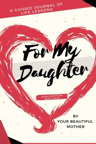 For My Daughter guided Journal by LaQuanda McCoullum