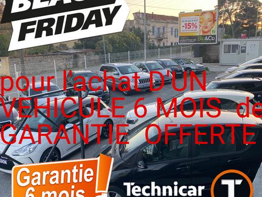 Black Friday POUR L'ACHAT D'UN VEHICULE 6 MOIS DE GARANTIE OFFERTE!!!