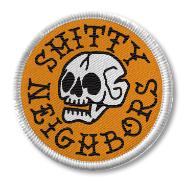 Shitty Neighbors Embroidered Patch