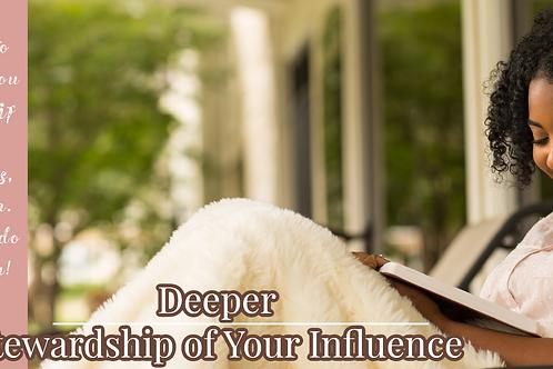 Deeper v.5: Influence Stewardship