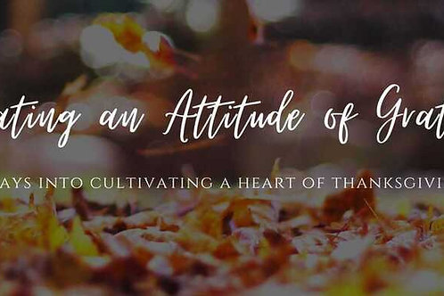 Cultivating an Attitude of Gratitude 8 Day Devotional