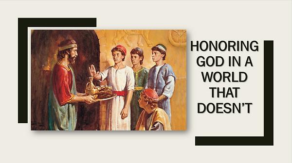 Dan_1_Honoring_God_In_World_That_Doesnt.
