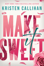MAKE IT SWEET Cover - Kristen Callihan.j
