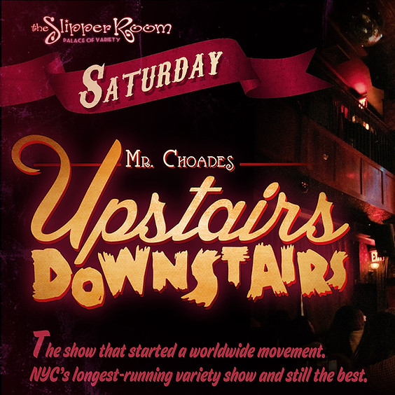 Mr. Choades Upstairs Downstairs 8:00PM