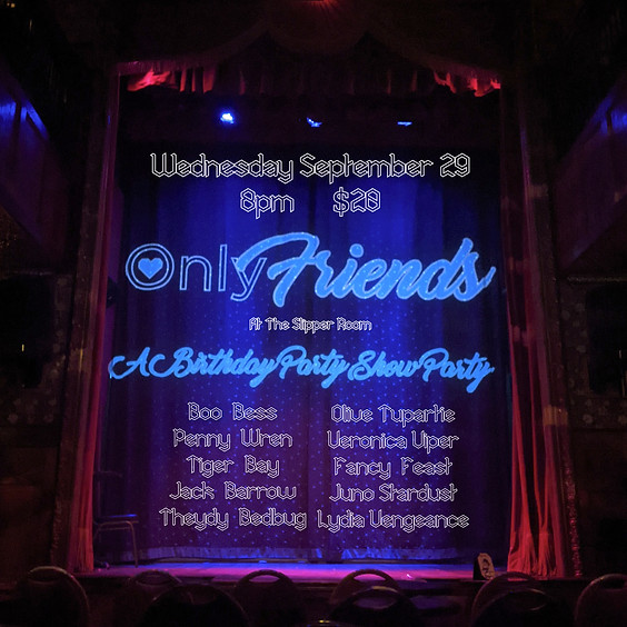 Only Friends, A Birthday Party Show Party (doors 7:30pm)