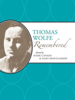 Thomas Wolfe Remembered