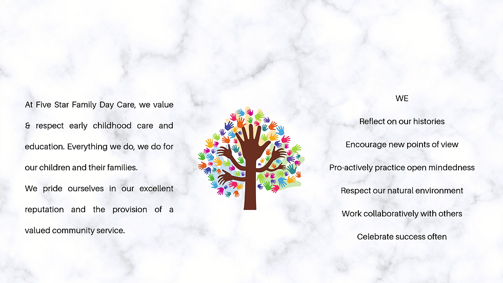 At Five Star Family Day Care, we value &