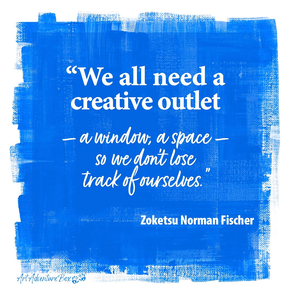 We all need a creative outlet quote by Zoketsu Norman Fischer on blue background