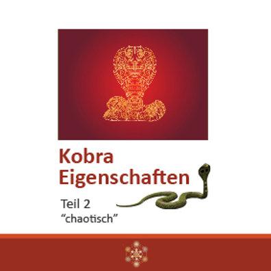 "Kobra Eigenschaften Teil 2 ""chaotisch"""