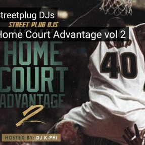 Street Plug DJ's Presents The Homecourt Advantage 2 Mixtape