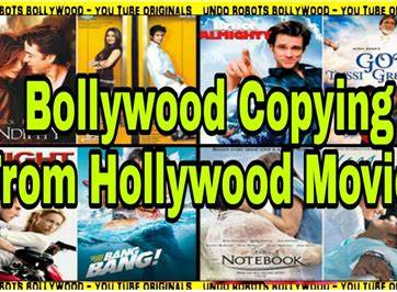 Bollywood is an autotypy of Hollywood movies – 99.99% if not 100 percent