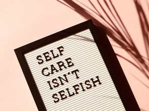 Self-care is not selfish | Being able to look after yourself will guarantee others' well-being
