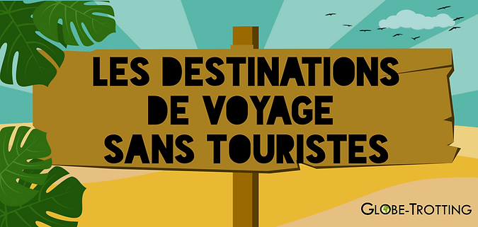 Blog Voyage Destinations insolites