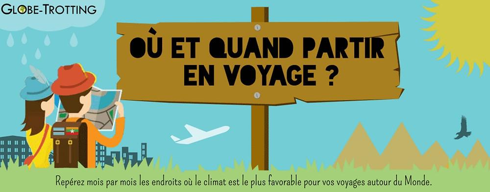 Où et Quand Partir en Voyage ?