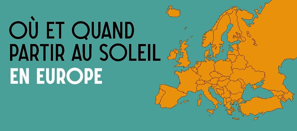 Ou et Quand partir au soleil en Europe