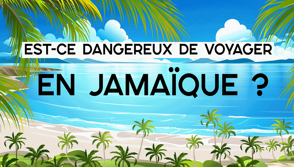 Jamaique dangers sécurité