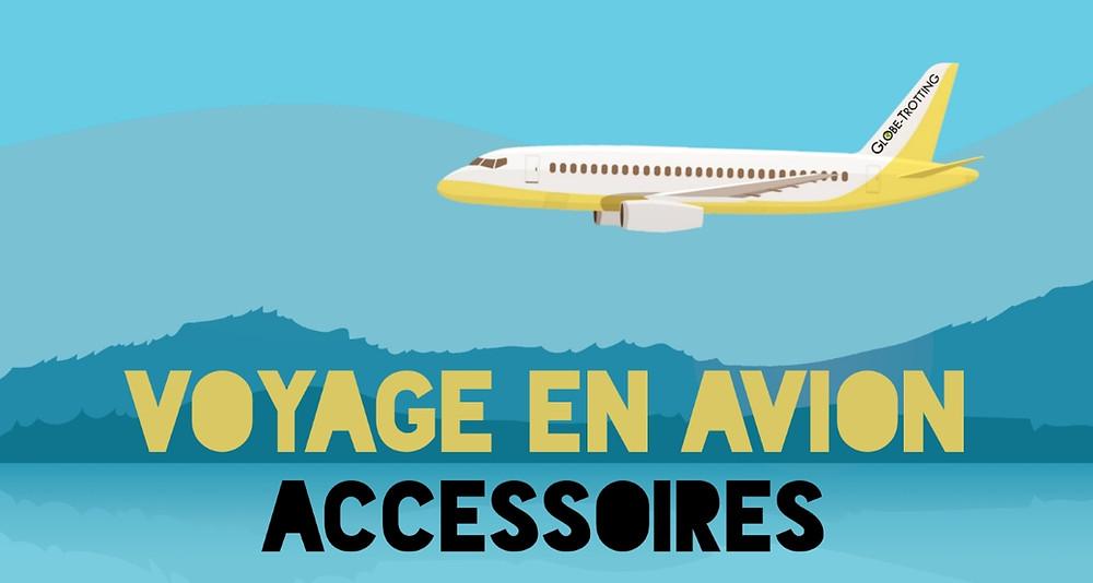 Les accessoires pour un voyage en avion