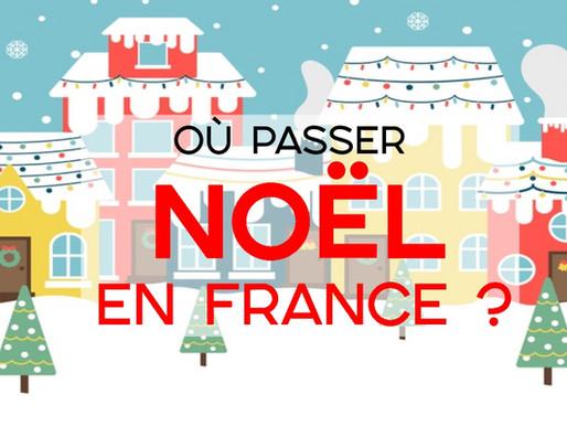 Où partir pour fêter Noël en France ?