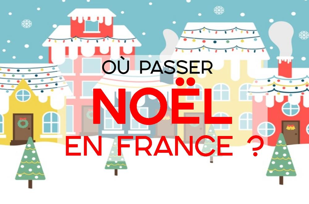 Où partir pour passer Noël en France ?