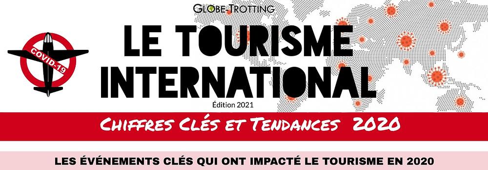 Tourisme International 2021 : Chiffres Clés, tendances et statistiques
