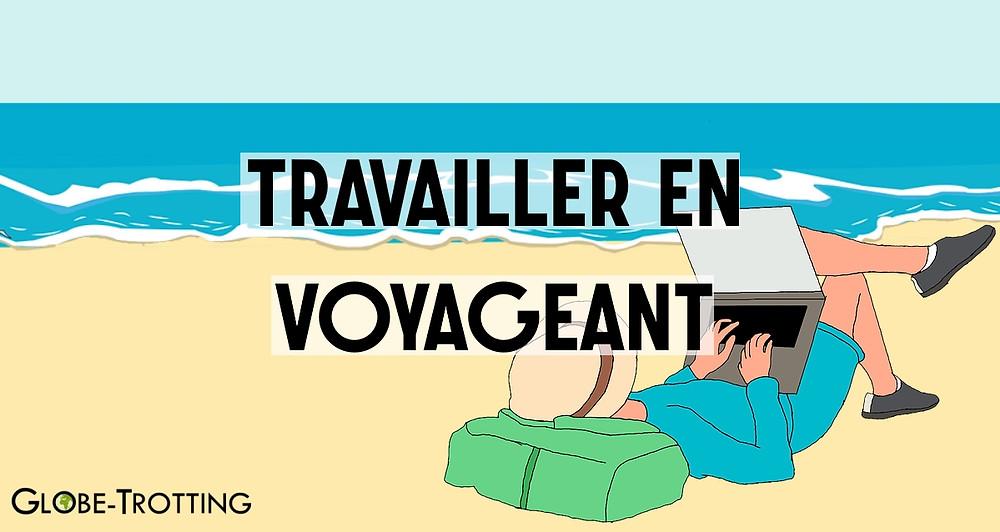 Travailler en voyage : Idées de jobs