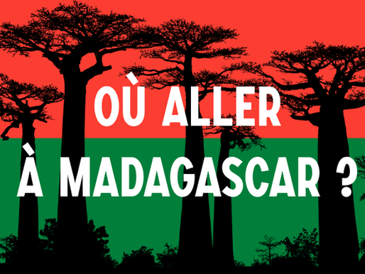 Où aller à Madagascar ?
