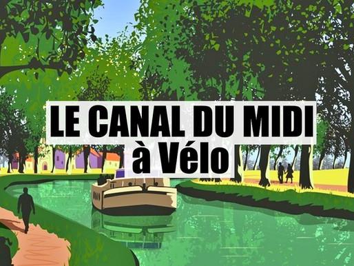 Le Canal du Midi à vélo, de Toulouse à Sète