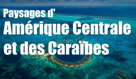 Paysages d'Amérique Centrale et Caraïbes