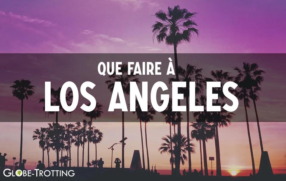 Que faire à Los Angeles ?