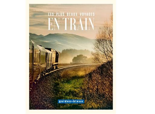 """""""Les Plus Beaux Voyages en Train"""""""