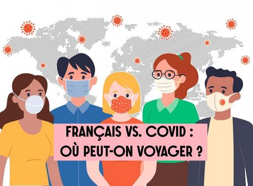 Covid-19 : Où les français peuvent-ils voyager ?