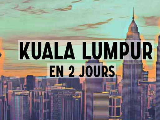 Kuala Lumpur en 2 jours (Malaisie)
