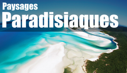 PAYSAGES PARADISIAQUES