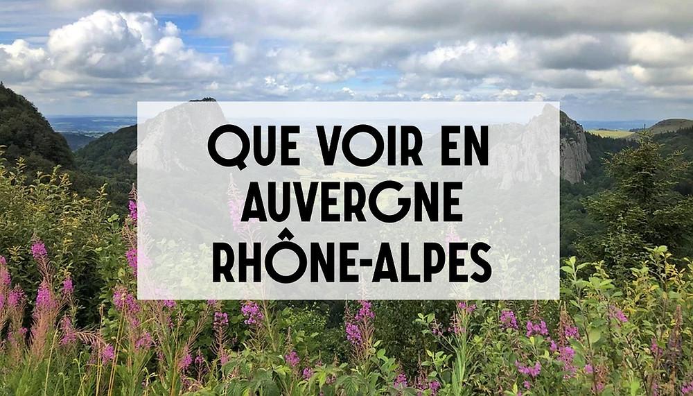 Que voir en Auvergne-Rhône-Alpes