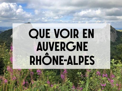 Que voir en Auvergne-Rhône-Alpes ?
