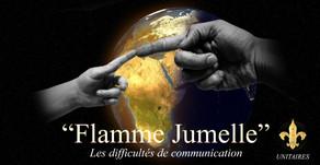 Flammes jumelles - Les difficultés de communication