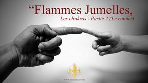 Flammes jumelles - Les chakras difficiles du runner