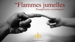 Flammes jumelles, les triangulaires systémiques
