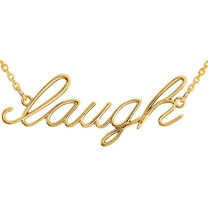 Laugh Script Necklace: 14K Rose, Yellow, Or White