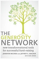 The Generosity Network: New Transformational Tools for Successful Fund-Raising, by Jennifer McCrea and Jeffrey C. Walker with Karl Weber (Deepak Chopra Books, 2013).  A fund-raising expert and a philanthropist offer their wisdom concerning how nonprofit le