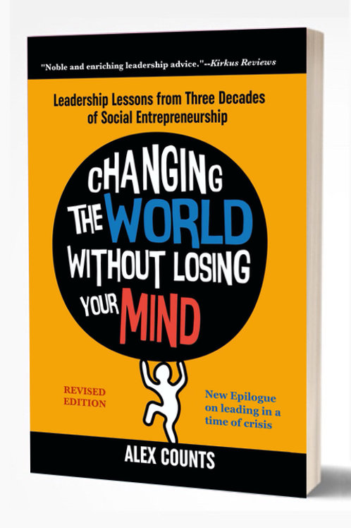 CHANGING THE WORLD WITHOUT LOSING YOUR MIND, Revised Edition, by Alex Count
