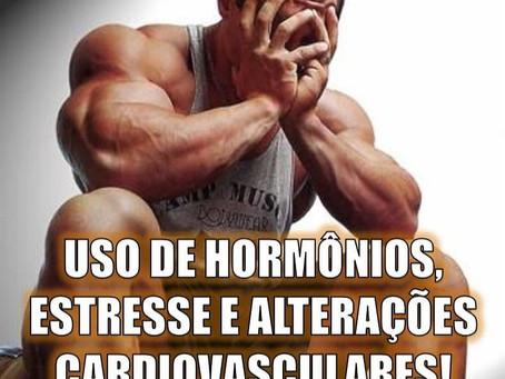 USO DE HORMÔNIOS, ESTRESSE E ALTERAÇÕES CARDIOVASCULARES