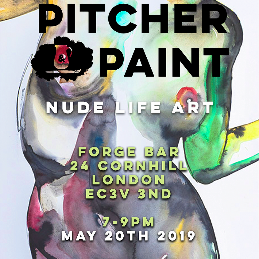 Pitcher & Paint: Life Art Class - May 2019 - London