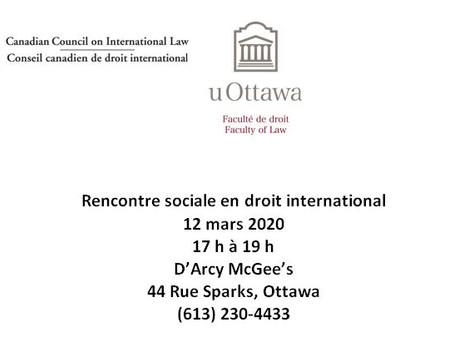 Rencontre sociale en droit international -  jeudi 12 mars 2020 (17 h à 19 h)