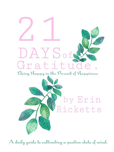 21 Days of Gratitude -Cultivating a Happy, Positive State of Mind